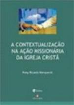 CONTEXTUALIZACAO NA ACAO MISSIONARIA DA IGREJA CRISTA, A - 1