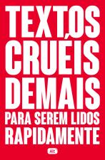 TEXTOS CRUÉIS DEMAIS PARA SEREM LIDOS RAPIDAMENTE