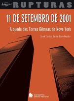 11 DE SETEMBRO DE 2001 - A QUEDA DAS TORRES GÊMEAS DE NOVA YORK