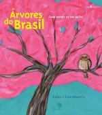 ÁRVORES DO BRASIL - CADA POEMA NO SEU GALHO