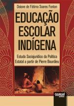 EDUCAÇÃO ESCOLAR INDÍGENA - ESTUDO SOCIOJURÍDICO DA POLÍTICA ESTATAL A PARTIR DE PIERRE BOURDIEU