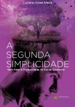 SEGUNDA SIMPLICIDADE, A - BEM ESTAR E PRODUTIVIDADE NA ERA DA SABEDORIA
