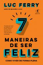7 MANEIRAS DE SER FELIZ - COMO VIVER DE FORMA PLENA