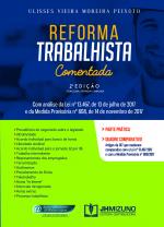 REFORMA TRABALHISTA COMENTADA - COM ANÁLISE DA LEI Nº 13.467, DE 13 DE JULHO DE 2017 E DA MEDIDA PROVISÓRIA Nº 808, DE 14 DE NOVEMBRO DE 2017