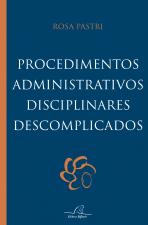 PROCEDIMENTOS ADMINISTRATIVOS DISCIPLINARES DESCOMPLICADOS