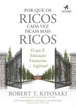 POR QUE OS RICOS CADA VEZ FICAM MAIS RICOS - O QUE É EDUCAÇÃO FINANCEIRA LEGÍTIMA?