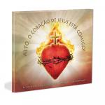 CD ALTO - O CORAÇÃO DE JESUS ESTÁ COMIGO