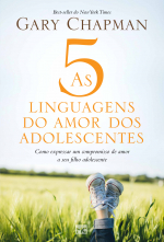 CINCO LINGUAGENS DO AMOR DOS ADOLESCENTES, AS
