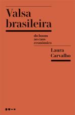 VALSA BRASILEIRA - DO BOOM AO CAOS ECONÔMICO