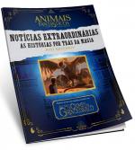 ANIMAIS FANTÁSTICOS - NOTÍCIAS EXTRAORDINÁRIAS