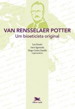 VAN RENSSELAER POTTER - UM BIOETICISTA ORIGINAL
