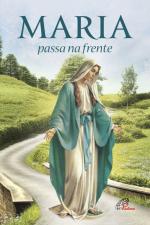 MARIA PASSA NA FRENTE - NOVENA E TERÇO