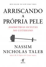 ARRISCANDO A PRÓPRIA PELE - ASSIMETRIAS OCULTAS NO COTIDIANO