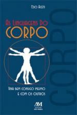 LINGUAGENS DO CORPO, AS  - VIVA BEM CONSIGO MESMO E COM OS OUTROS - 1ª