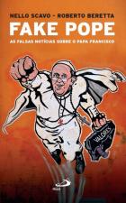 FAKE POPE - AS FALSAS NOTÍCIAS SOBRE O PAPA FRANCISCO
