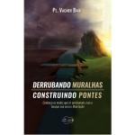 DERRUBANDO MURALHAS CONSTRUINDO PONTES