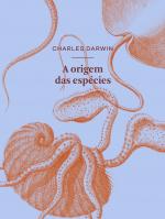 A ORIGEM DAS ESPÉCIES POR MEIO DE SELEÇÃO NATURAL - OU A PRESERVAÇÃO DAS RAÇAS FAVORECIDAS NA LUTA PELA VIDA