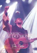 DVD ACOUSTIC SOM DO MONTE