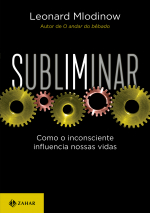SUBLIMINAR - COMO O INCONSCIENTE INFLUENCIA NOSSAS VIDAS