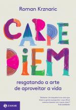 CARPE DIEM - RESGATANDO A ARTE DE APROVEITAR A VIDA