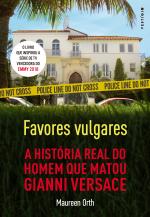 FAVORES VULGARES - A HISTÓRIA REAL DO HOMEM QUE MATOU GIANNI VERSACE