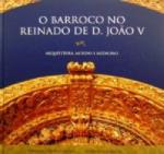 BARROCO NO REINADO DE D. JOAO V - ARQUITETURA, MOEDAS E MEDALHAS