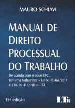 MANUAL DE DIREITO PROCESSUAL DO TRABALHO - DE ACORDO COM O NOVO CPC REFORMA TRABALHISTA