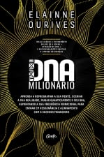 DNA MILIONÁRIO - APRENDA A REPROGRAMAR A SUA MENTE, COCRIAR A SUA REALIDADE, MUDAR QUANTICAMENTE O SEU DNA, AUMENTANDO A SUA FREQUÊNCIA VIBRACIONAL PARA ENTRAR EM RESSONÂNCIA E ALINHAMENTO COM O SUCES