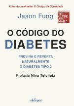 CÓDIGO DO DIABETES, O - PREVINA E REVERTA