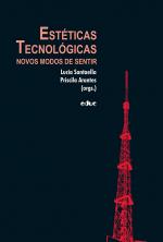ESTÉTICAS TECNOLOGICAS - NOVOS MODOS DE SENTIR