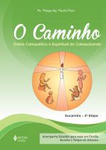 CAMINHO - EUCARISTIA 2A. ETAPA CATEQUIZANDO - DIÁRIO CATEQUÉTICO E ESPIRITUAL DO CATEQUIZANDO