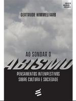 AO SONDAR O ABISMO - PENSAMENTOS INTEMPESTIVOS SOBRE CULTURA E SOCIEDADE