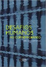 DESAFIOS HUMANOS NO CONTEMPORÂNEO