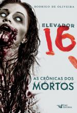 ELEVADOR 16 - A CRÔNICA DOS MORTOS