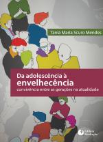 DA ADOLESCÊNCIA À ENVELHECÊNCIA