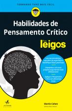 HABILIDADES DE PENSAMENTOS CRÍTICOS PARA LEIGOS