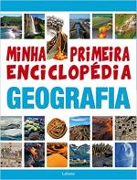 MINHA PRIMEIRA ENCICLOPÉDIA GEOGRAFIA