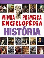 MINHA PRIMEIRA ENCICLOPÉDIA HISTÓRIA