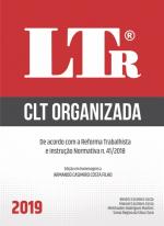 CLT ORGANIZADA - DE ACORDO COM A REFORMA TRABALHISTA E INSTRUÇÃO NORMATIVA N. 41/2018