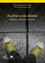 ACOLHER E SE AFASTAR - Vol. 1