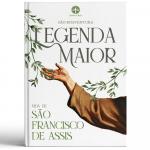 LEGENDA MAIOR - VIDA DE SÃO FRANCISCO DE ASSIS