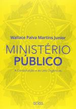 MINISTÉRIO PÚBLICO: A CONSTITUIÇÃO E AS LEIS ORGÂNICAS