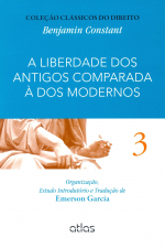 A LIBERDADE DOS ANTIGOS COMPARADA À DOS MODERNOS - VOL. 3