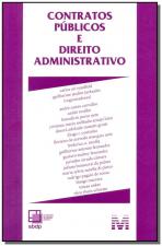 CONTRATOS PÚBLICOS E DIREITO ADMINISTRATIVO - 1 ED./2015