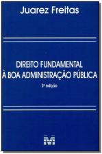 DIREITO FUNDAMENTAL À BOA ADMINISTRAÇÃO PÚBLICA - 3 ED./2014