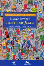 CONTE COMIGO PARA VER JESUS - CATEQUISTA - ETAPA 1