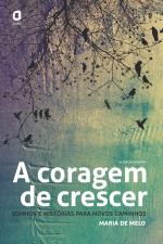 A CORAGEM DE CRESCER