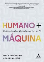 HUMANO + MÁQUINA: REINVENTANDO O TRABALHO NA ERA DA IA