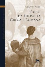 HISTÓRIA DA FILOSOFIA GREGA E ROMANA (VOL IX) - VOLUME IX: LÉXICO DA FILOSOFIA GREGA E ROMANA