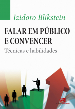 FALAR EM PÚBLICO E CONVENCER - TÉCNICAS E HABILIDADES